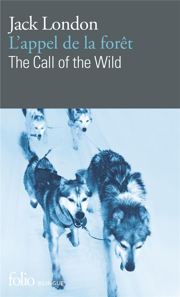 THE CALL OF THE WILD LONDON JACK GALLIMARD